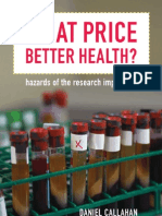 Daniel Callahan What Price Better Health Hazards of the Research Imperative 2003