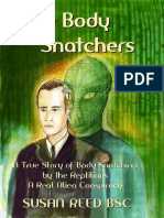Reed, Susan - The Body Snatchers. A True Story of Body Snatching by the Reptilians. A Real Alien Conspiracy