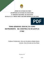 A paz ameaçada pela violência existente em Bragança