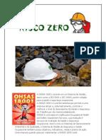 A OHSAS 18001 consiste em um Sistema de Gestão