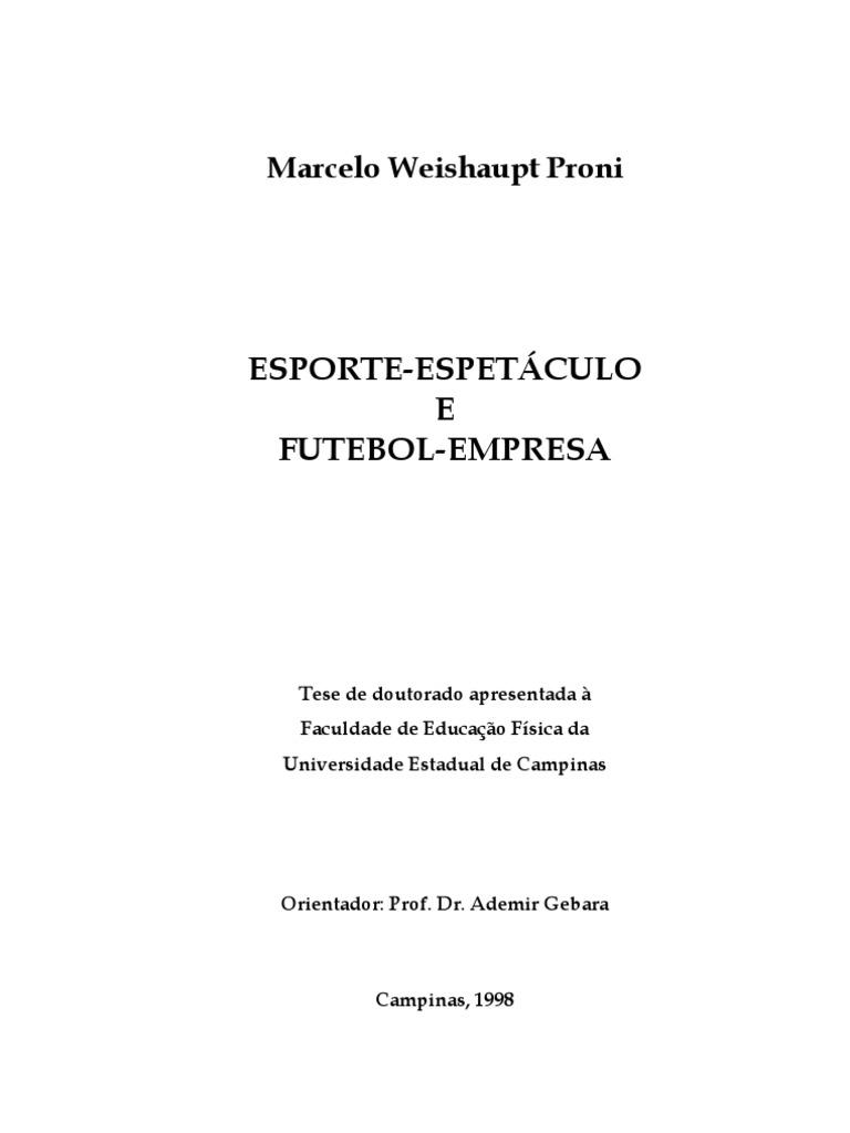 2076c4156a786 Esporte Espetáculo e Esporte Empresa - Marcelo Weishaupt Proni