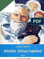 László Endre - Jóholdat, Síiriusz kapitány!