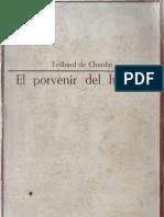 De Chardin, Teilhard - El Porvenir Del Hombre[1]
