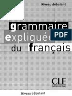 Grammaire Expliquée du Français - Neveau Débutant - CLE