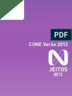 CoNE Verão - N Jeitos BH'2012