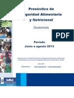 Pronóstico de Seguridad Alimentaria y Nutricional Guatemala Período Junio a agosto 2013