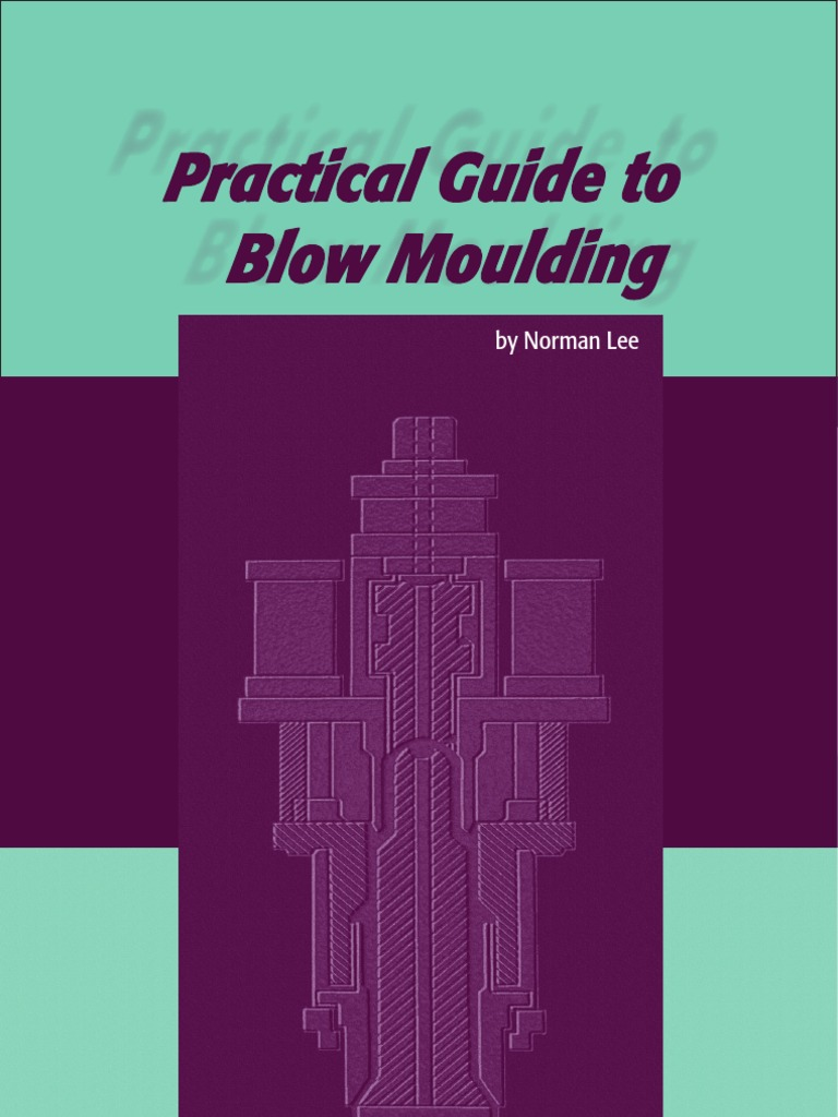 Practical Guide To Blow Moulding Extrusion Amorphous Solid Diy Circuit Boards Using Photo Etch Process7 Construction