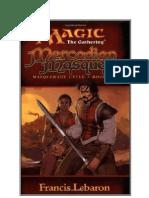 Magic The Gathering - Masquerade Cycle 1 - Mercadian Masques - {Lebaron, Francis} en español