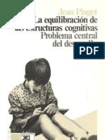 103981782 Piaget Jean La Equilibracion de Las Estructuras Cognitivas