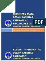 20130805-PPT Course 1- Pengantar Desain Fasilitas Kesehatan