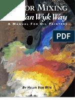 Helen Van Wyk - Color Mixing the Van Wyk Way, A Manual for Oil Painters