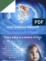 God Outdoes Himself