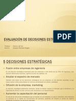 T1 - Evaluación de decisiones estratégicas