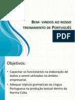 Bem- vindos ao nosso treinamento de Português