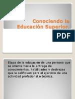 Conociendo la Educación Superior1