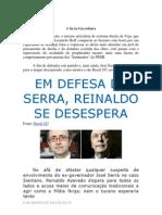 Em defesa  Zé Serra, Reinado Azevedo se desespera