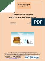 Ordenación del Territorio. OBJETIVOS SECTORIALES (Es) Spatial Planning. SECTORAL GOALS (Es) Lurralde Antolaketa. SEKTOREKAKO HELBURUAK (Es)