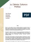 Ética, Ciência, Cultura e Política