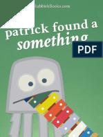Patrick Found a Something