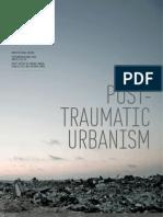 Post-Traumatic Urbanism_ Architectural Design - Charles Rice