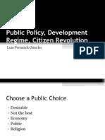 Public Policy, Development Regime, Citizen Revolution