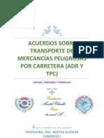 Acuerdos sobre Transporte de mercancías peligrosas por Carretera ADR Y TPC