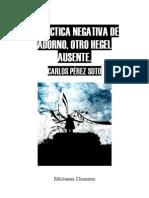 CARLOS PÉREZ SOTO - DIALÉCTICA NEGATIVA DE ADORNO