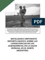 Revelador e imponente reporte gráfico, sobre las consecuencias de los agroquímicos en la salud humana, en el norte argentino.