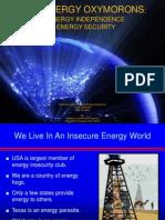 2 Energy Oxymorons 1. Energy Independence 2. Energy Security