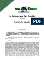 Varela Jose Pedro La Educacion Del Pueblo Tomo I