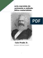 Caio Prado Jr. - Teoria marxista do conhecimento e método dialético materialista