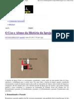 O Uso e Abuso da História da Igreja _ Portal da Teologia.pdf