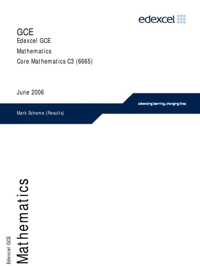Edexcel c3 june 2007 mark scheme.