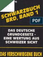 Schwarzbuch BRD, Band 1 Das Verschwiegene Buch -Das Deutsche Grundgesetz-Eine Wertung Aus Schweizer Sicht, Urs Bernetti