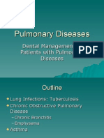 Pulmonary Diseases - Dental Management
