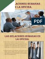 Las Relaciones Humanas en La Oficina. Presentacpptx