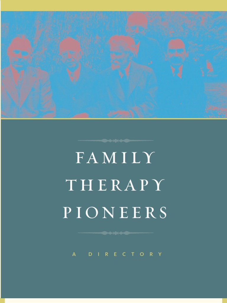 Family therapy pioneers family therapy psychotherapy biocorpaavc
