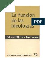 16306491 Horkheimer M La Funcion de Las Ideologias 1962