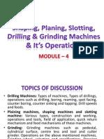 Module - 4 - Shaper, Planer, Slotter, Grinding Machines