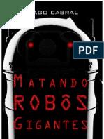 Matando Robôs Gigantes [Parte um]