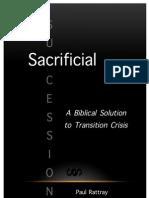 Sacrificial Succession - A Biblical Solution to Transition Crisis