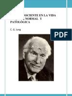 Lo incosnciente en la vida psíquica normal y patológica - Jung