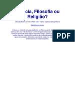 Ciência, Filosofia ou Religião! (Décio Landoli Junior)