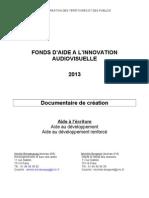 Brochure 2013 _ Documentaire _ fonds d'aide à l'innovation audiovisuelle (aide à l'écriture)