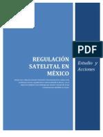 Regulacion Satelital en Mexico-Estudio y Acciones-1er Entregable Rev13 f