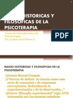 Raices Historicas y Filosoficas de La Psicoterapia
