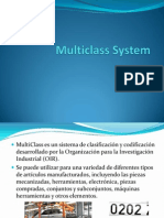 Multiclass System
