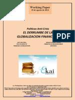 Políticas Anti-Crisis. EL DERRUMBE DE LA GLOBALIZACION FINANCIERA (Es) Anti-Crisis Policy. THE COLLAPSE OF FINANCIAL GLOBALIZATION (Es) Krisiaren Aurkako Politikak. FINANTZA GLOBALIZAZIOAREN ERORTZEA (Es)