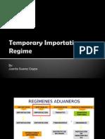 Temporary Importation Regime