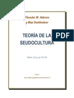 Adorno Theodor - Teoria de La Seudocultura